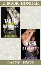 Taken By The Rancher: 1 & 2 (2 Book Box Set) - Taken By The Rancher, #4 ebook by Lacy Hyde