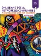 Online and Social Networking Communities ebook by Karen Kear