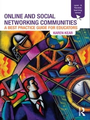 Online and Social Networking Communities - A Best Practice Guide for Educators ebook by Karen Kear