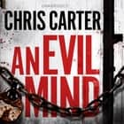 An Evil Mind audiobook by Chris Carter