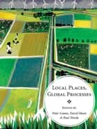 Local Places, Global Processes ebook by Peter  Coates,David Moon,Paul Warde