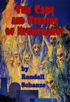 The Care and Feeding of Nightmares ebook by Randall Schanze