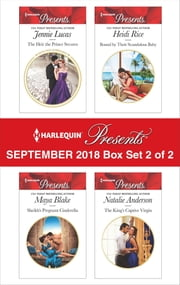 Harlequin Presents September 2018 - Box Set 2 of 2 - The Heir the Prince Secures\Sheikh's Pregnant Cinderella\Bound by Their Scandalous Baby\The King's Captive Virgin ebook by Jennie Lucas, Maya Blake, Heidi Rice,...