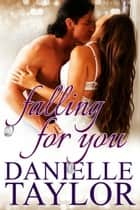 Falling for You ebook by Danielle Taylor