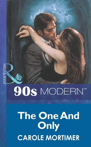 The One And Only (Mills & Boon Vintage 90s Modern) ebook by Carole Mortimer