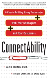 ConnectAbility: 8 Keys to Building Strong Partnerships with Your Colleagues and Your Customers ebook by David Ryback,Jim Cathcart,David Nour