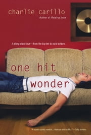 One Hit Wonder ebook by Charlie Carillo