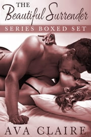 Boxed Set: The Beautiful Surrender Complete Collection ebook by Ava Claire