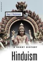 Hinduism - A Short History ebook by Klaus K. Klostermaier