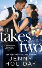 It Takes Two ebook by Jenny Holiday