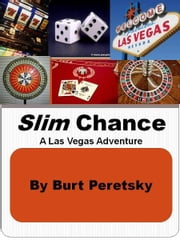 Slim Chance: A Las Vegas Adventure ebook by Burton Peretsky