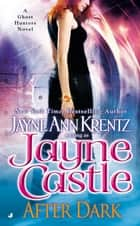 After Dark ebook by Jayne Castle,Jayne Ann Krentz