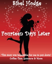 Fourteen Days Later - Romantic Comedy ebook by Sibel Hodge
