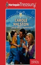 Child Most Wanted ebook by Carole Halston