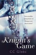 Knight's Game ebook by CC Gibbs