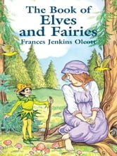 The Book of Elves and Fairies ebook by Frances Jenkins Olcott