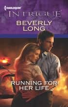 Running for Her Life ebook by Beverly Long