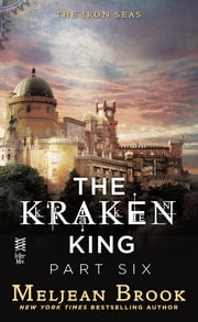 The Kraken King Part VI - The Kraken King and the Crumbling Walls ebook by Meljean Brook