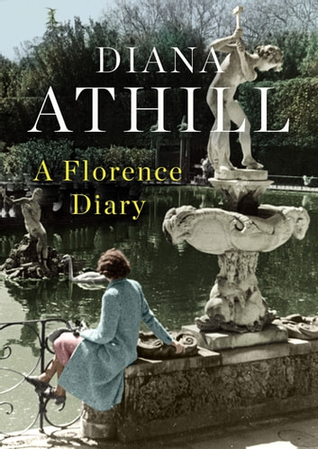 A Florence Diary eBook by Diana Athill