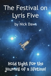 The Festival On Lyris Five ebook by Nick Daws
