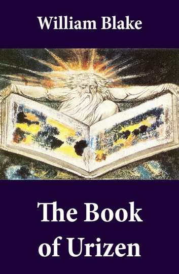The Book of Urizen (Illuminated Manuscript with the Original Illustrations of William Blake) ebook by William Blake