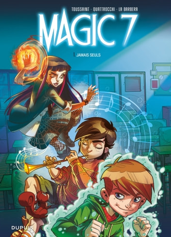 Magic 7 - Tome 1 - Jamais seuls ebook by Kid Toussaint,La Barbera Rosa,Giuseppe Quattrocchi