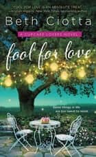 Fool for Love ebook by Beth Ciotta