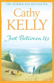 Just Between Us ebook by Cathy Kelly