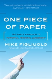 One Piece of Paper - The Simple Approach to Powerful, Personal Leadership ebook by Mike Figliuolo