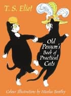 The Illustrated Old Possum ebook by T.S. Eliot