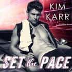 Set the Pace audiobook by Kim Karr