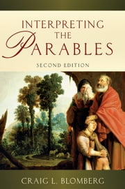 Interpreting the Parables ebook by Craig L. Blomberg