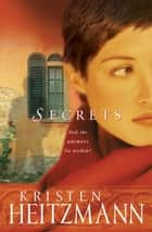 Secrets (The Michelli Family Series Book #1) - A Novel ebook by Kristen Heitzmann