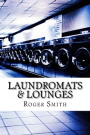 Laundromats & Lounges ebook by Roger Smith