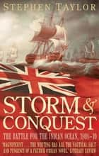 Storm and Conquest - The Battle for the Indian Ocean, 1808-10 eBook by Stephen Taylor