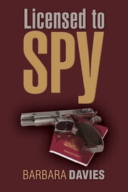 Licensed to Spy ebook by Barbara Davies