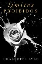 Limites Proibidos ebook by Charlotte Byrd