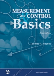 Measurement and Control Basics, 4th Edition ebook by Thomas A. Hughes