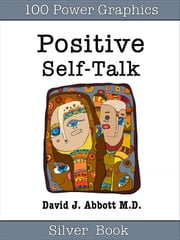 Positive Self-Talk Silver Book ebook by David Abbott