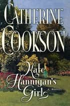 Kate Hannigan's Girl ebook by Catherine Cookson