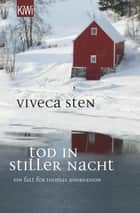 Tod in stiller Nacht - Thomas Andreassons sechster Fall eBook by Viveca Sten, Dagmar Lendt