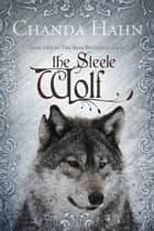 The Steele Wolf 電子書 by Chanda Hahn