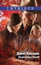 Single Father Sheriff ebook by Carol Ericson