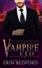 Vampire CEO ebook by Erin Bedford