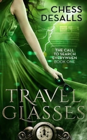 Travel Glasses - The Call to Search Everywhen, #1 ebook by Chess Desalls