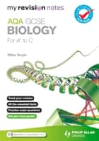 My Revision Notes: AQA GCSE Biology (for A* to C) ePub ebook by Mike Boyle