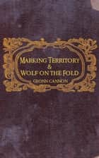 Marking Territory and Wolf on the Fold ebook by Geonn Cannon