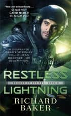 Restless Lightning - Breaker of Empires, Book 2 ebook by Richard Baker