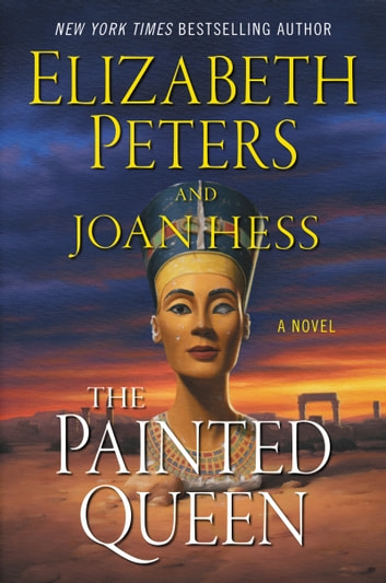 The Painted Queen - A Novel ebook by Elizabeth Peters,Joan Hess