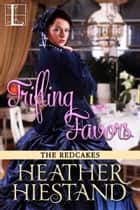 Trifling Favors ebook by Heather Hiestand